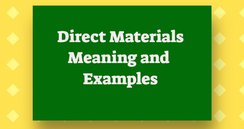 direct materials meaning and examples