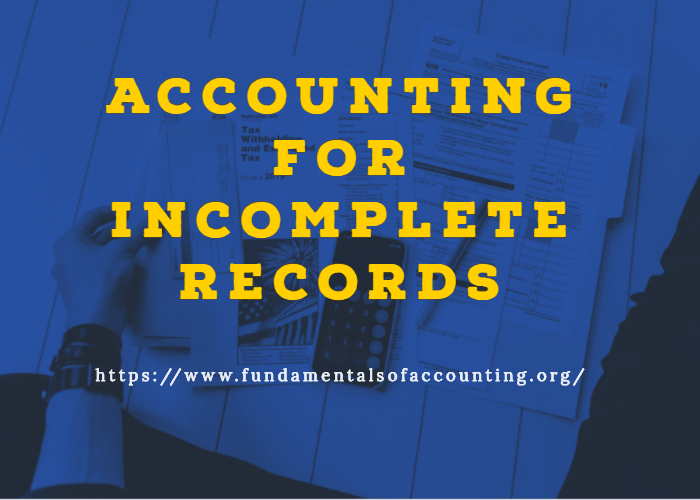 incomplete records system